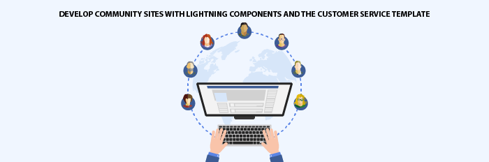 Develop community sites with Lightning Components and the Customer Service template