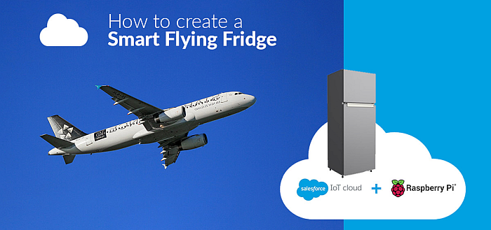 How to create a Smart Flying Fridge with Salesforce IoT Cloud and Raspberry Pi